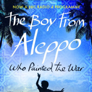 The Boy From Aleppo who Painted the War Audio Drama